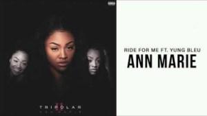 Ann Marie - Ride for Me ft. Yung Bleu